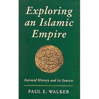 Eine islamische Reich - Fatimiden-Geschichte und ihre Quellen von Paul erkunden