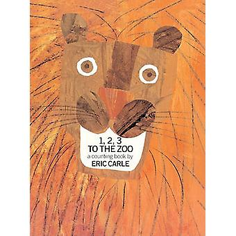 1 - 2 - 3 to the Zoo - A Counting Book by Eric Carle - 9780808528852 B