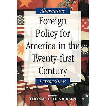 Foreign Policy for America in the Twenty-First Century - Alternative P