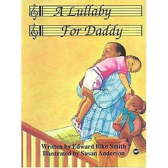 A Lullaby For Daddy by Edward Biko Smith - 9780865434042 Book
