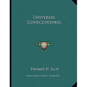 Universal Consciousness by Thomas H Ellis - 9781163019283 Book