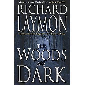 The Woods Are Dark by Richard Laymon - 9781477831557 Book