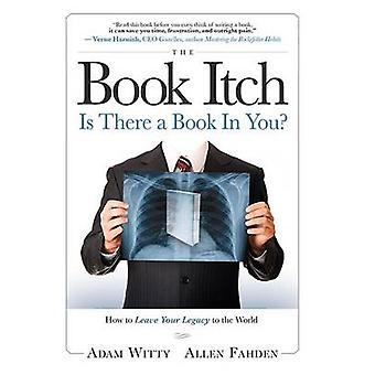 The Book Itch - Is There a Book in You? by Adam Witty - Allen Fahden -