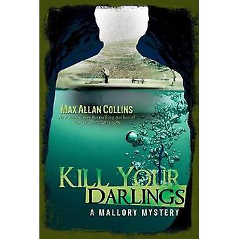 Kill Your Darlings by Max Allan Collins - 9781612185224 Book