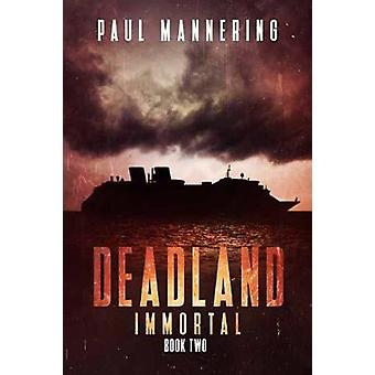 Deadland 2 - Immortal by Paul Mannering - 9781682615553 Book
