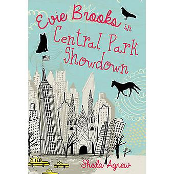 Evie Brooks in Central Park Showdown by Sheila Agnew - 9781927485934