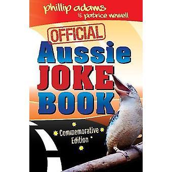 Official Aussie Joke Book - Bumper book of classic Australian jokes -