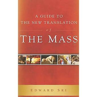Guide to the New Translation of the Mass by Edward Sri - 978193594004