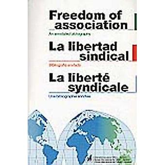 Freedom of Association - An Annotated Bibliography by International La