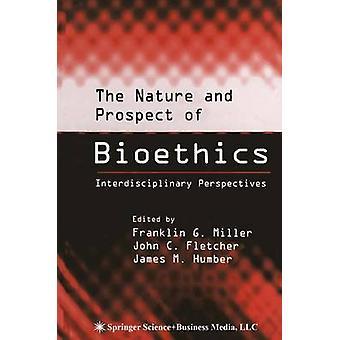 Die Natur und die Aussicht auf eine Bioethik interdisziplinäre Perspektiven von Miller & Franklin G.