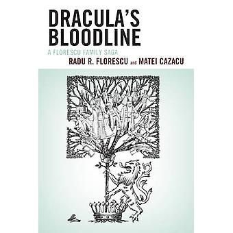 Bloodline - una Saga della famiglia Florescu di Radu R. Florescu - Mat di Dracula