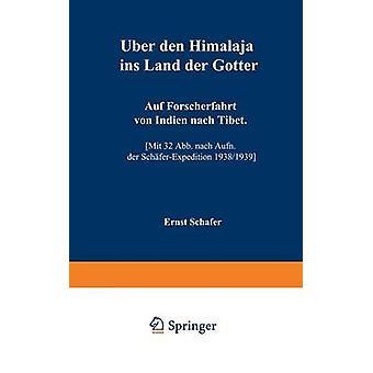 Uber Den Himalaja Ins Land Der Gotter Auf Forscherfahrt Von Indien Nach Tibet by Schafer & Ernst