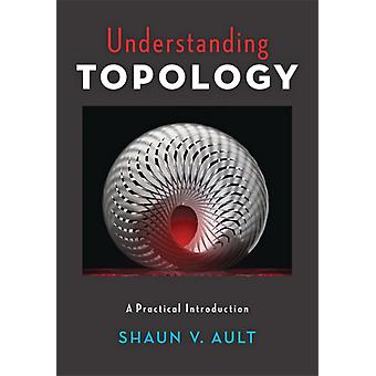 Understanding Topology by Shaun Ault