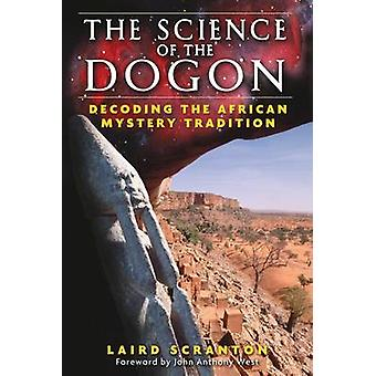 The Science of the Dogon  Decoding the African Mystery Tradition by Laird Scranton