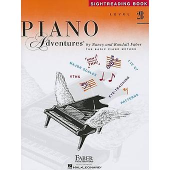 Piano Adventures  Sightreading Book  Level 2B by Nancy Faber & Randall Faber