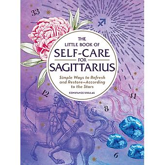Little Book of SelfCare for Sagittarius by Constance Stellas