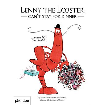 Lenny the Lobster Cant Stay for Dinner by Finn Buckley