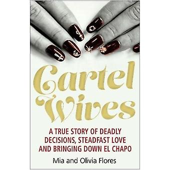 Cartel Wives by Olivia Flores Mia Flores
