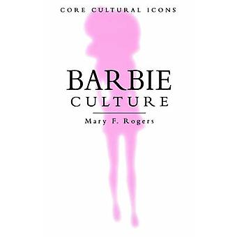 Barbie Culture by Rogers & Mary F.