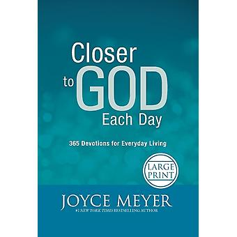 Closer to God Each Day 365 Devotions for Everyday Living by Meyer & Joyce