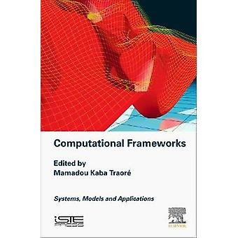 Computational Frameworks Systems Models and Applications by Traore & Mamadou Kaba