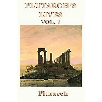 Plutarchs Lives Vol. 2 by Plutarch