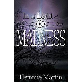 In the Light of Madness by Martin & Hemmie