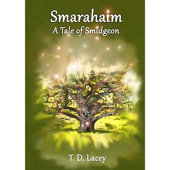 Smarahaim A Tale of Smidgeon by Lacey & T. D.