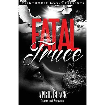 Fatal Truce by Black & April