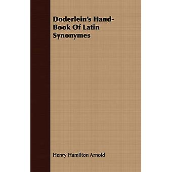 Doderleins HandBook Of Latin Synonymes by Arnold & Henry Hamilton