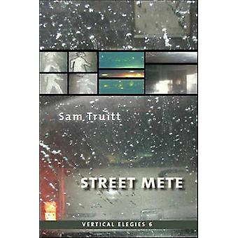 Street Mete by Truitt & Sam