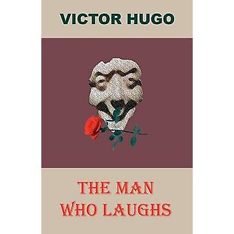 The Man Who Laughs by Hugo & Victor