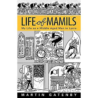 Life of Mamils by Gatenby & Martin