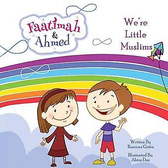 Faatimah and Ahmed  Were Little Muslims by Gutta & Razeena