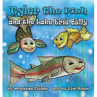 Tyler the Fish and the Lake Erie Bully by Fisher & Meaghan