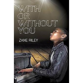 With or Without You by Riley & Zane