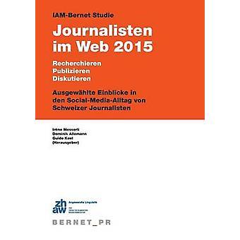 IAMBernet Studie Journalisten im Web 2015 by Keel & Guido