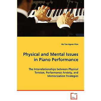 Physical and Mental Issues in Piano Performance by Wan & Ho Yan Agnes