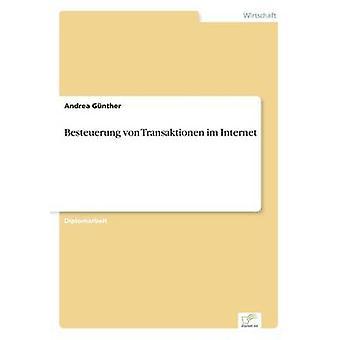 Besteuerung von Transaktionen im Internet by Gnther & Andrea