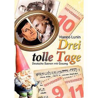 Drei tolle TageDeutsche Szenen mit Gesang zum 9. 10. und 11. November by Lunin & Hanno