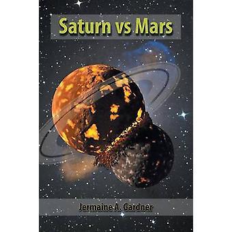 Saturnus vs Mars door Jermaine A Gardner