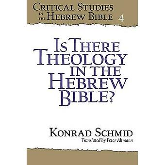 Is There Theology in the Hebrew Bible by Schmid & Konrad