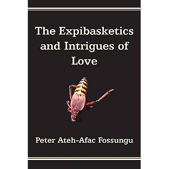 The Expibasketics and Intrigues of Love by Fossungu & Peter AtehAfac