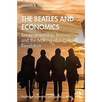 Beatles and Economics by Samuel R Staley