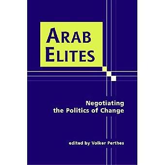Arab Elites: Negotiating the Politics of Change