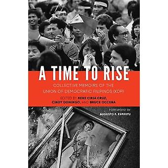 A Time to Rise - Collective Memoirs of the Union of Democratic Filipin