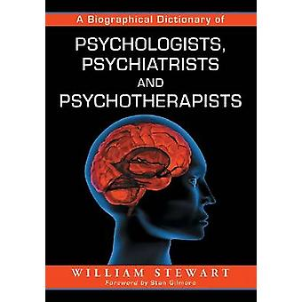 A Biographical Dictionary of Psychologists - Psychiatrists and Psycho
