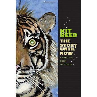 The Story Until Now - A Great Big Book of Stories by Kit Reed - 978081