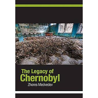 The Legacy of Chernobyl by Zhores A. Medvedev - 9780851248035 Book