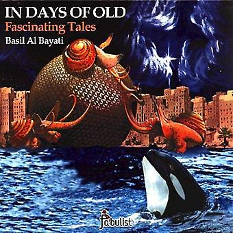 In Days of Old - Fascinating Tales by Basil Al Bayati - 9780957123533